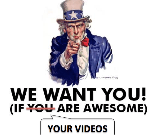 We Want You(r Videos)