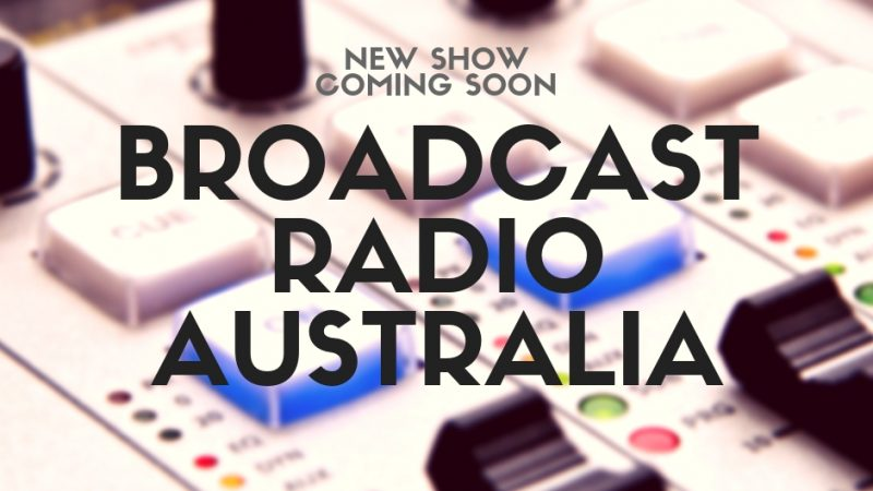 New Show Coming to Channel 44: Broadcast Radio Australia